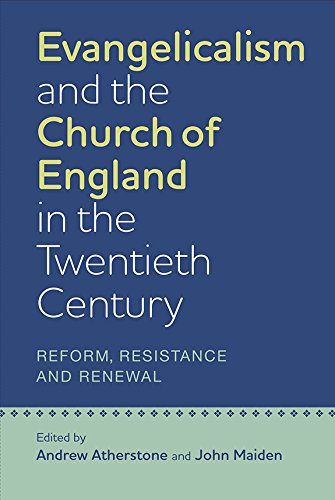 Atherstone & Maiden (eds), Evangelicalism and the Church of England in the Twentieth Century